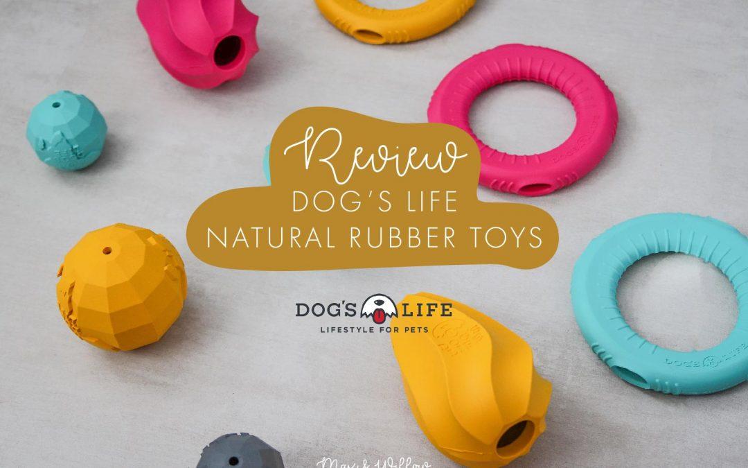 REVIEW: Dog's Life Natural Rubber Toys